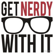 Get Nerdy With It